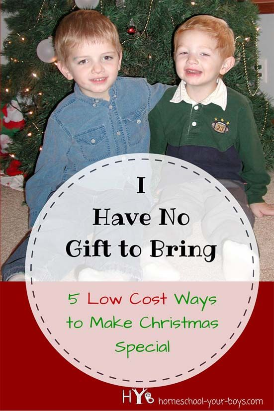 I Have No Gift to Bring: 5 Low Cost Ways to Make Christmas Special ...