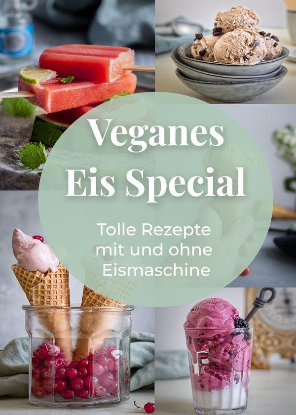 Eis Rezepte : Veganes Eis selber machen. Mit und ohne Eismaschine.