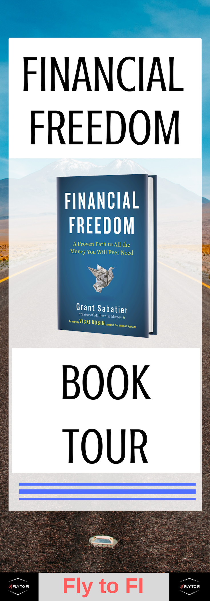 Financial Freedom Book Tour The Next Chapter In My Life Fly To Fi Financial Freedom Financial Freedom Quotes Book Tours