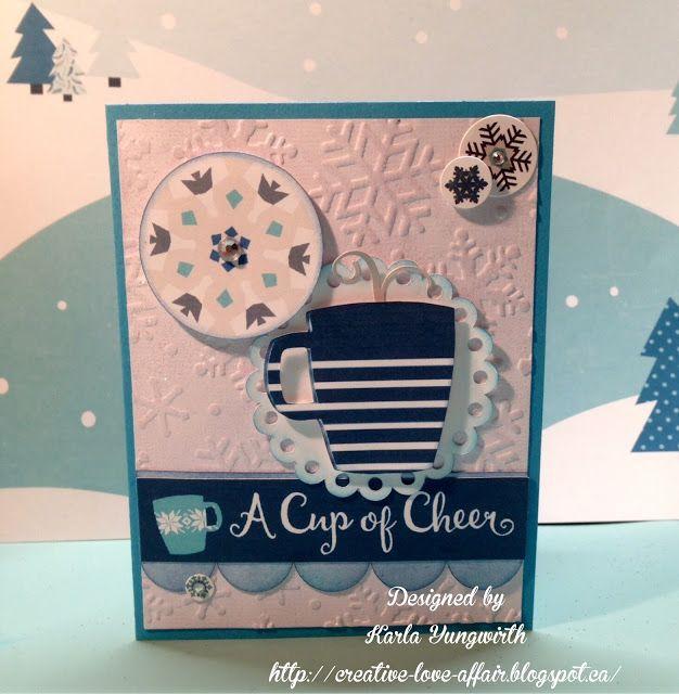 Creative Love Affair: A Cup Of Cheer! using embossing, print & cut Cricut and diecuts!