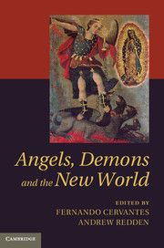 Angels Demons And The New World Edited By Fernando Cervantes And Andrew Redden Http Fama Us Es Record B2539423 S5 Spi