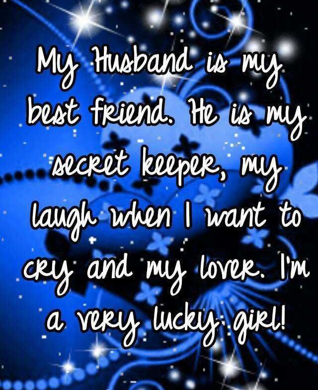 My husband is my best friend | Husband quotes, Friend