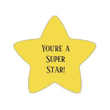 You're a Super Star! Star Sticker | Zazzle.com | Star stickers, Sticker  sheets, School stickers