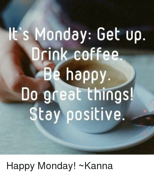 30 Best Memes To Start Monday The Right Way | SayingImages.com | Monday  inspirational quotes, Happy monday quotes, Monday quotes