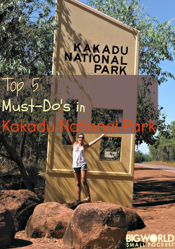 Top FREE Attractions In Kakadu National Park Australia - 11 things to see and do in kakadu national park