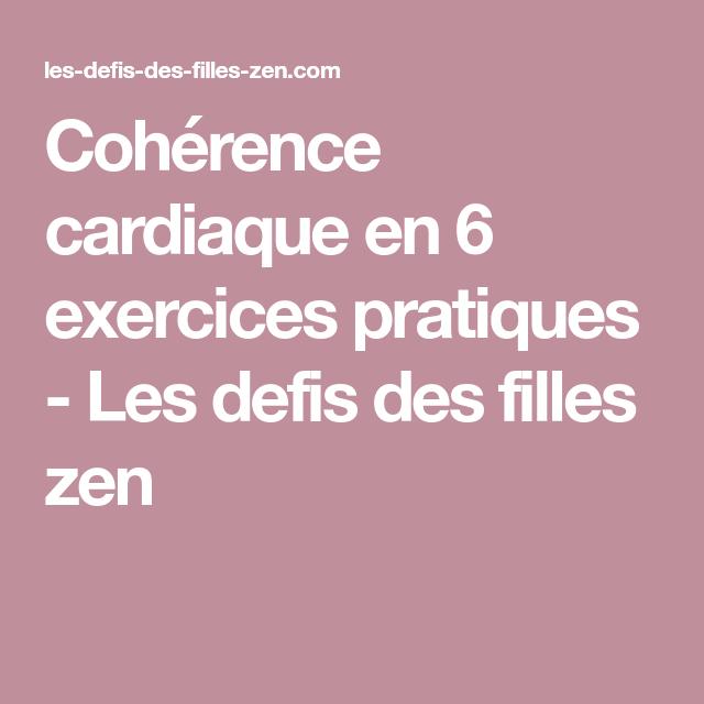 Cohérence cardiaque en 6 exercices pratiques - Les defis des filles zen