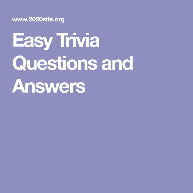 Easy Trivia Questions And Answers Game Shows Trivia Questions