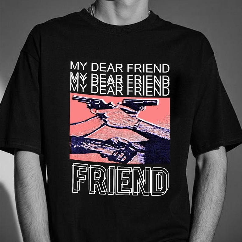 My dear friend Emo Street Fashion Tshirt Teen Fashion, Student Gift Hipster Unisex Heavy Cotton Tee