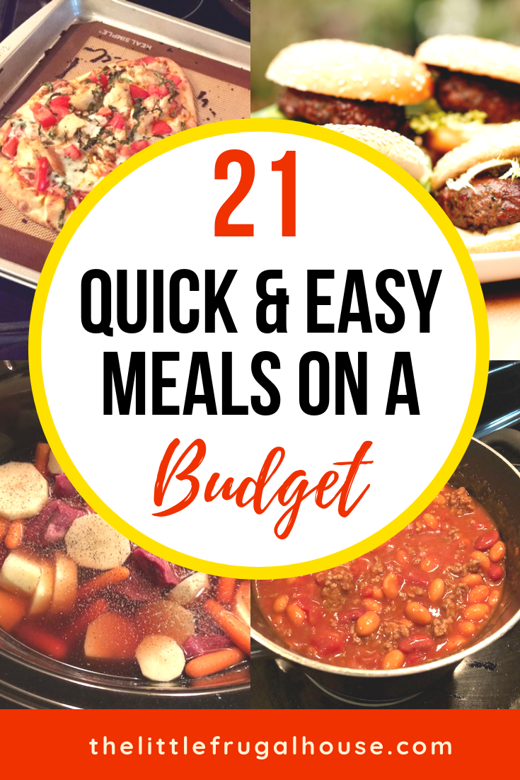 21 Quick and Easy Meals on a Budget