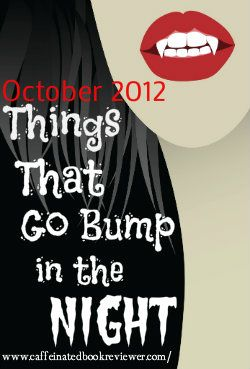 Kimba the Caffeinated Book Reviewer: Things that Go Bump in the Night  Reviews, Giveaways, Guest Posts