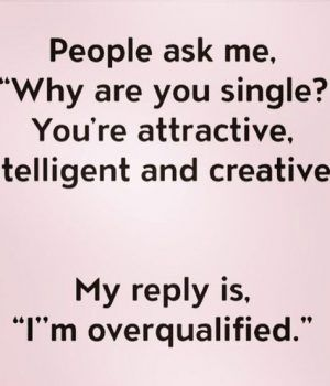 50 Being Single Quotes | Silly quotes, Silly love quotes ...