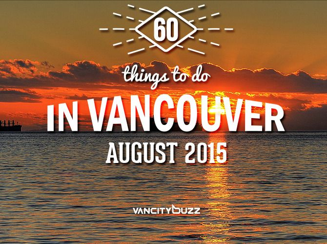 60 things to do in Vancouver in August