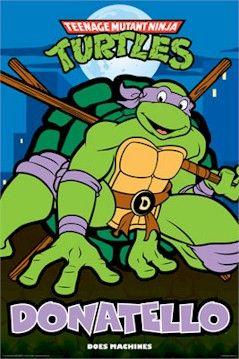 Donatello Does Machines Donatello Ninja Turtle Ninja Turtles Tmnt