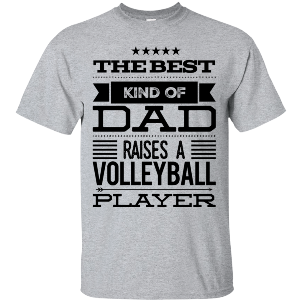 The Best Kind Of Dad Raises A Volleyball Player T Shirt Volleyball Shirt Designs Volleyball Shirts Volleyball Players