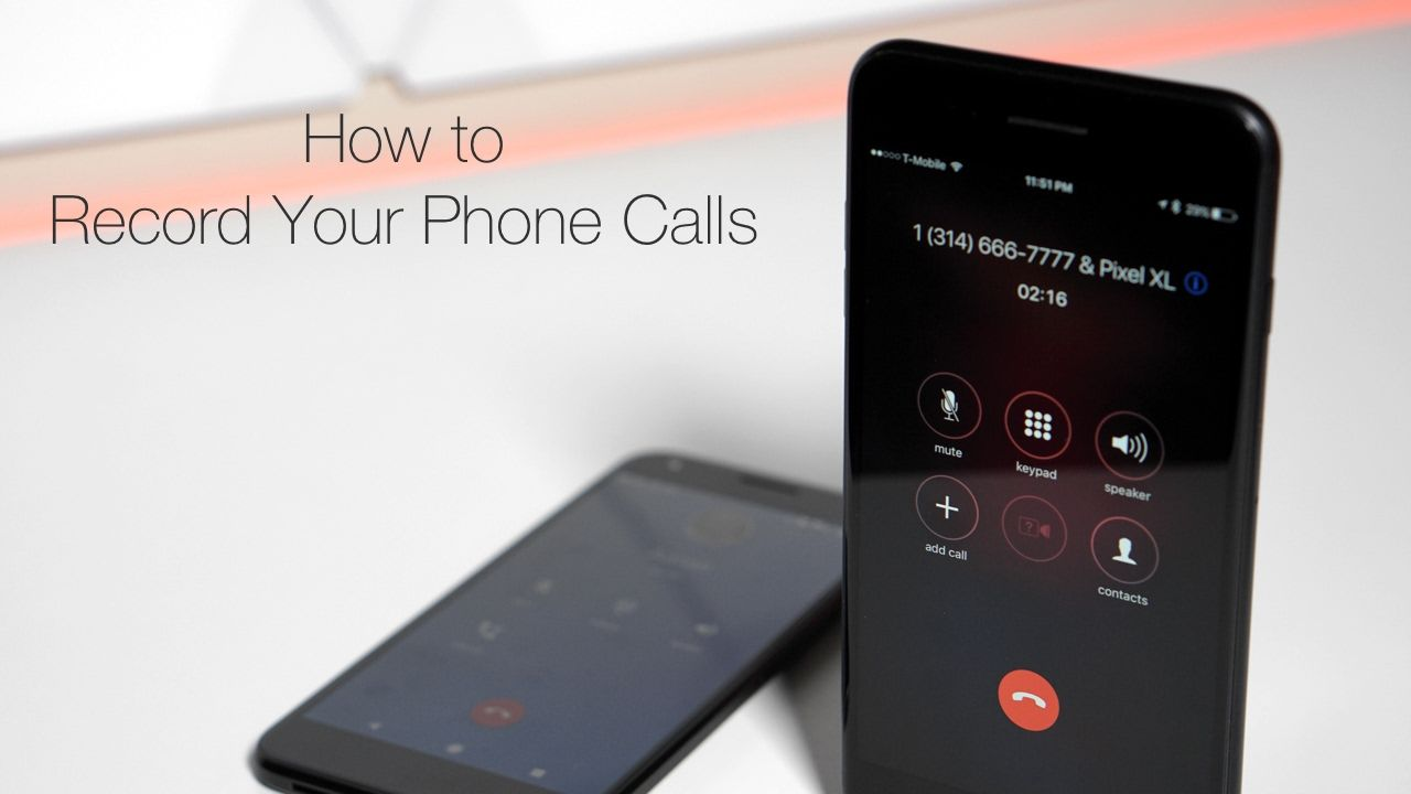 How To Record Calls on iPhone or Android YouTube Phone