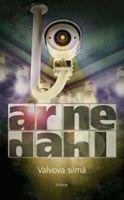 Arne Dahl: Valvova silmä