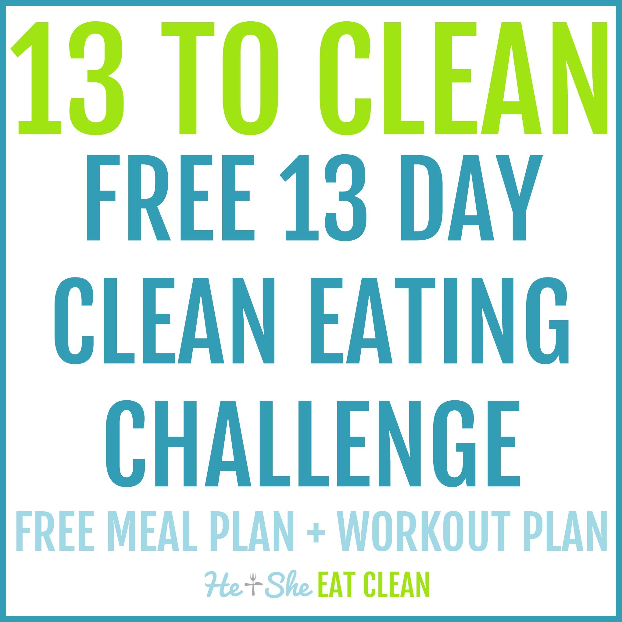 Free 13 day clean eating challenge 13 to clean clean