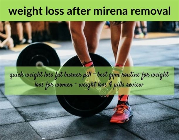 Weight Loss After Mirena Removal 61 20180710155722 41 Ageless