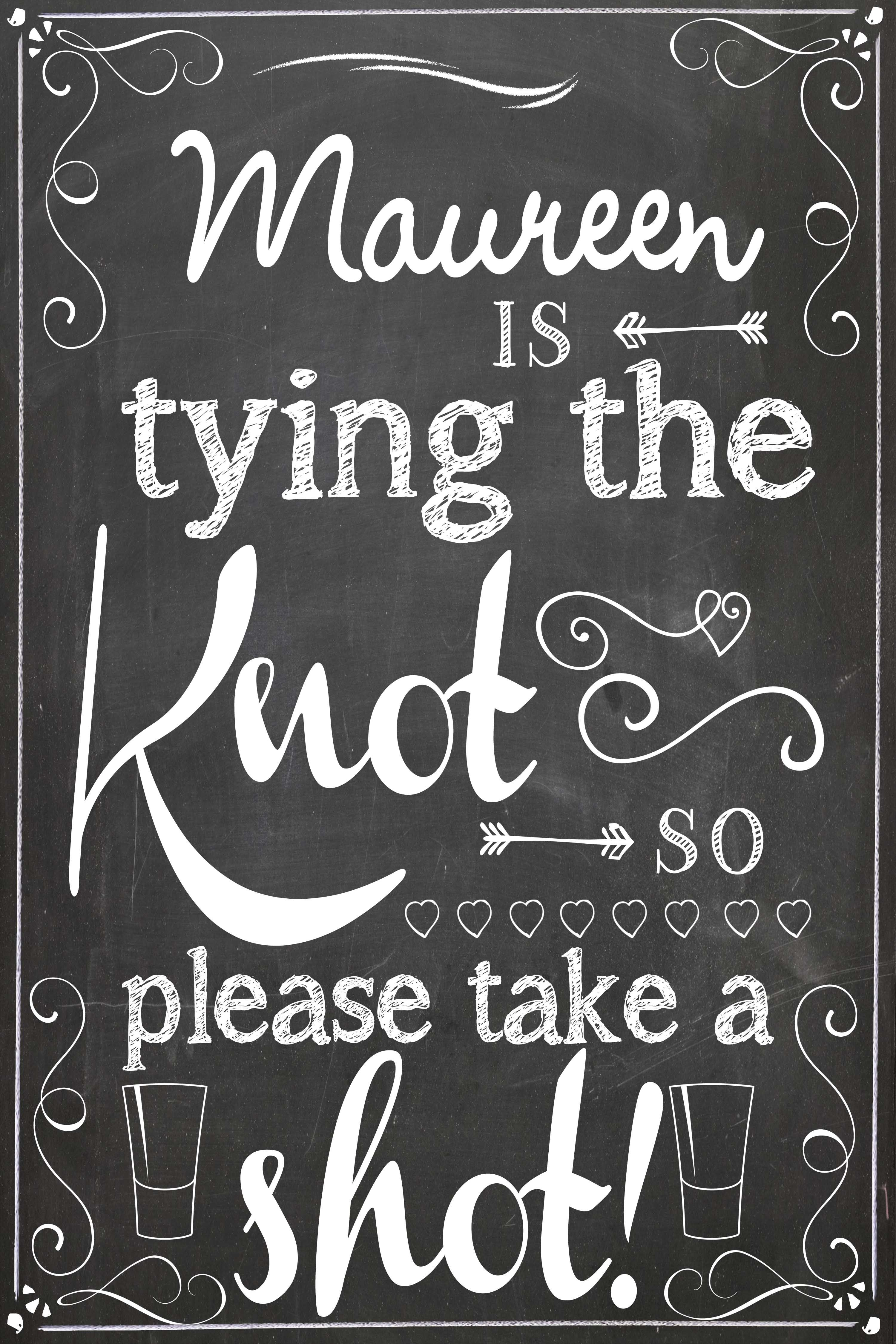Tying the Knot so please take a shot sign Funny bridal