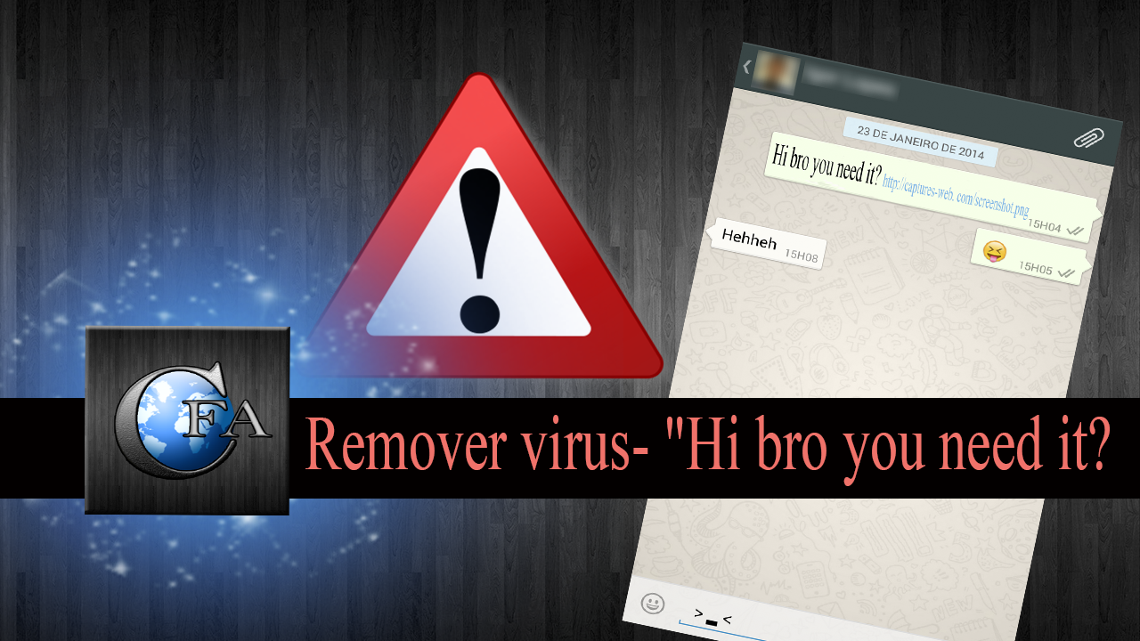 """Como remover virus- """"Hi bro you need it? [MESSAGE LINK]"""" ~ canalforadoaroficial"""
