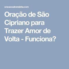Oracao De Sao Cipriano Para Trazer Amor De Volta Com Imagens