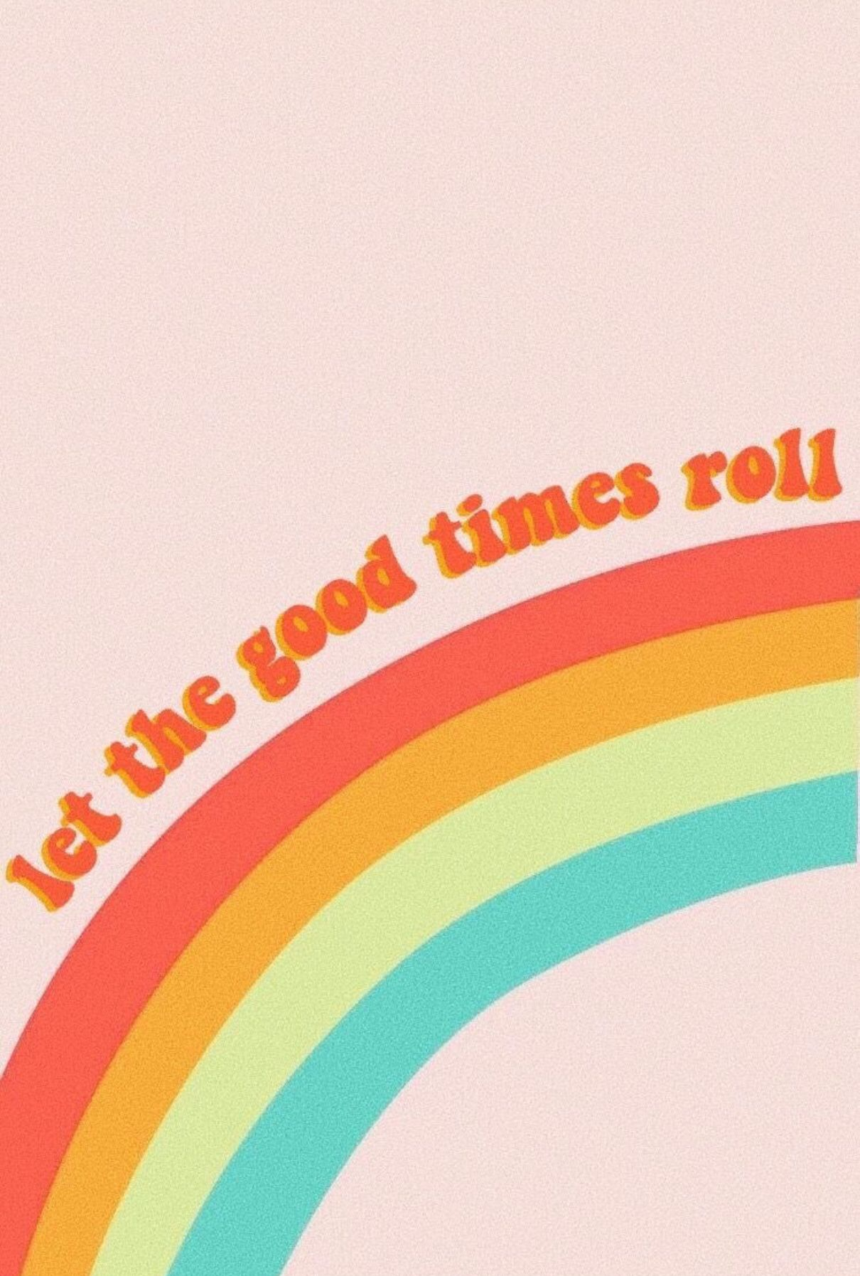 Let The Good Times Roll Wallpaper Quotes Quote