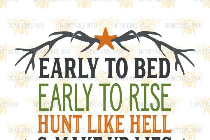 Early To Bed Early To Rise Hunt By Honeybee SVG