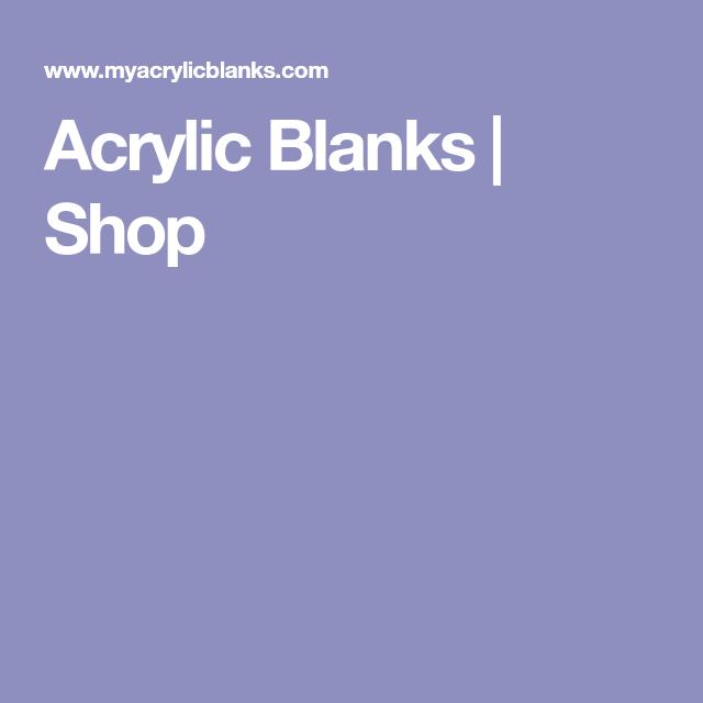 Acrylic Blanks Shop Cricut, Shopping, Crafts