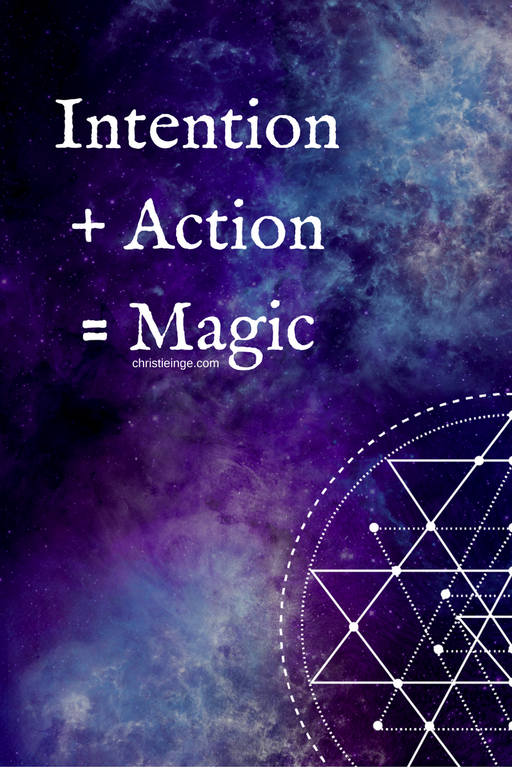 How To Turn Your Intentions Into Your Reality Life Quotes Magic