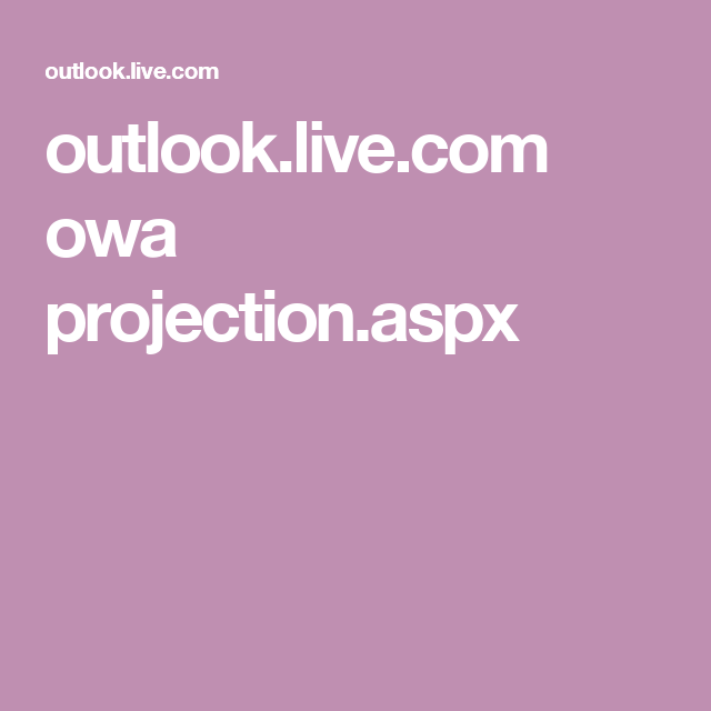 Outlook Live Com Owa Projection Aspx Outlook Labas Activities