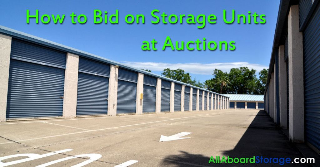 How To Bid On Storage Units At Auctions Allaboardstorage Com Storage Unit Storage Auctions The Unit