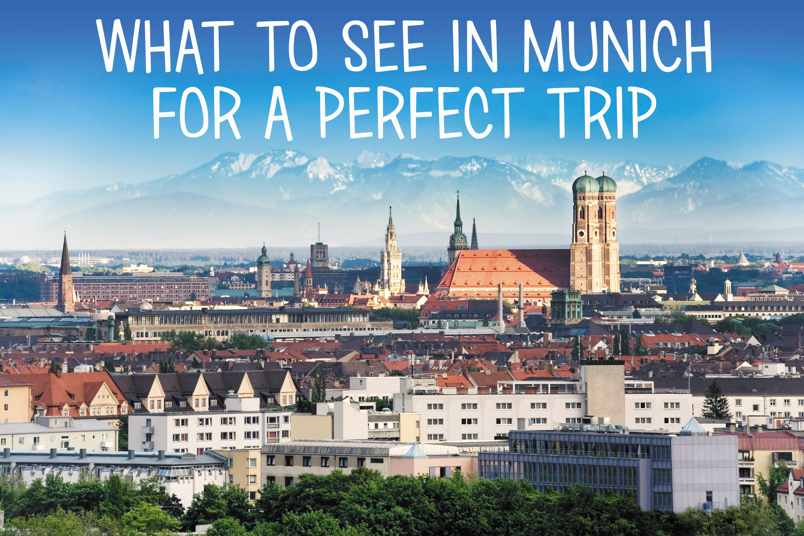 What to see in Munich for a perfect trip!