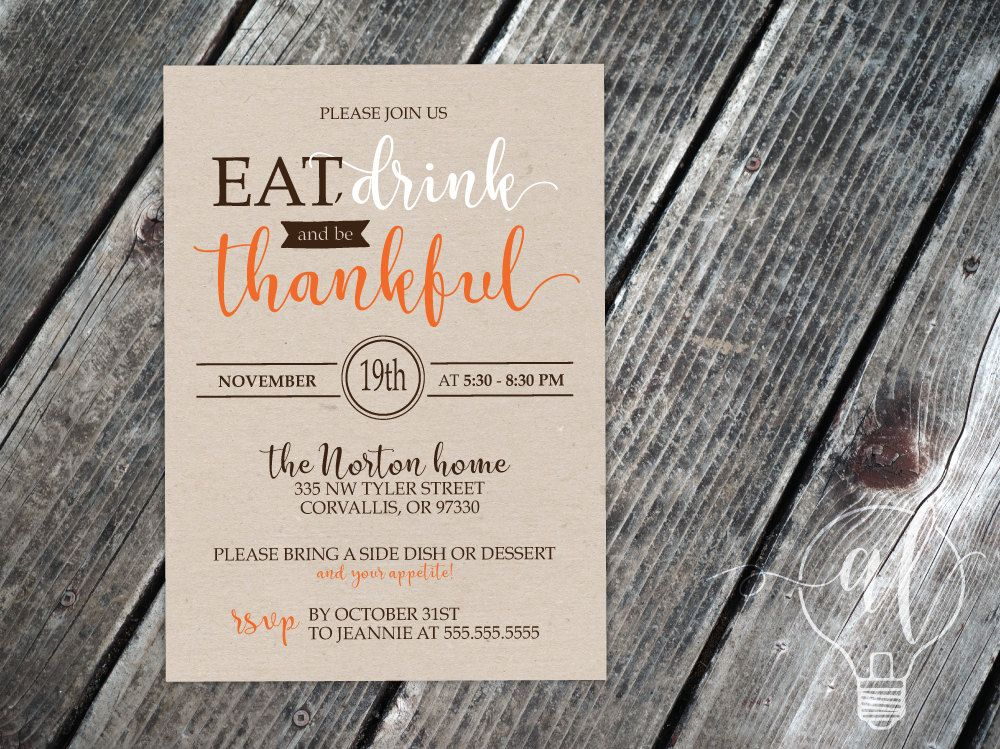Eat Drink and be thankful Thanksgiving Invite friendsgiving