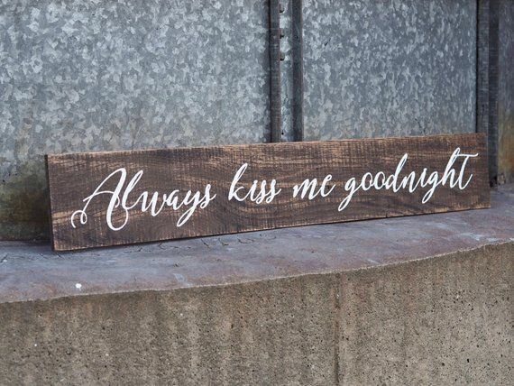 Always Kiss Me Goodnight Sign Bedroom Decor Wood Sign Farmhouse