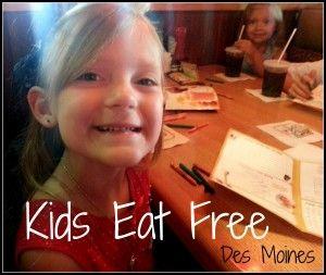 Kids Eat Free Cheap In Des Moines Des Moines Moms Blog Kids Eat Free Children Eating Kids Adventure