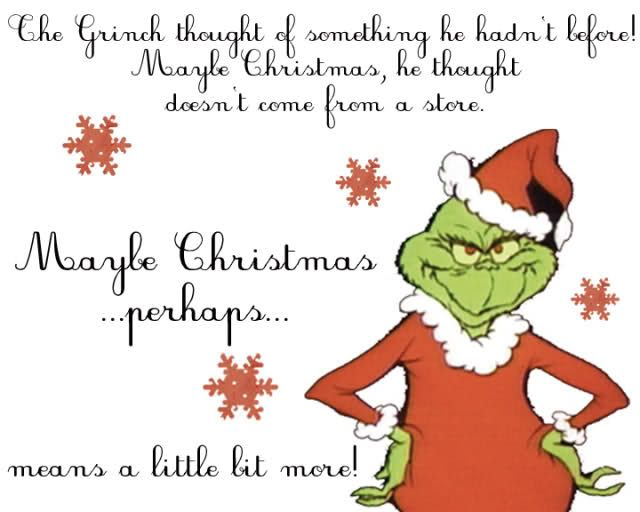 The Grinch thought of something he hadn't before. Maybe