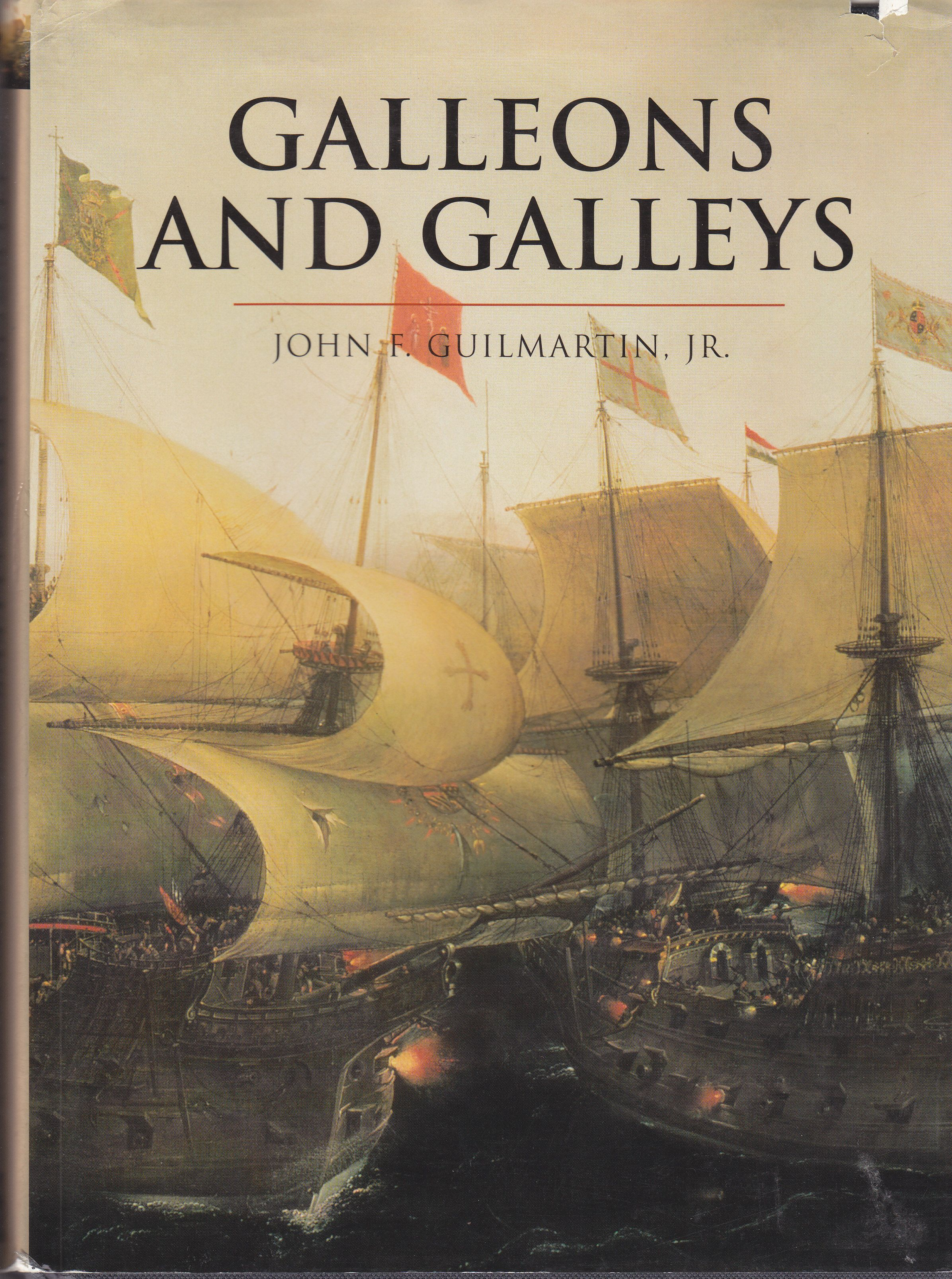 Galleons and galleys john f guilmartin jr galleon