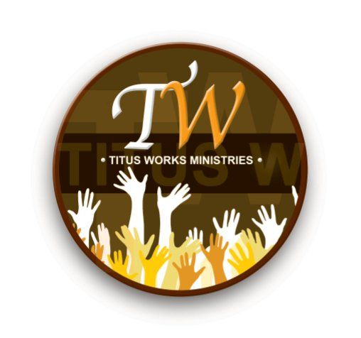 Titus Works Ministries ~  Model Goodness