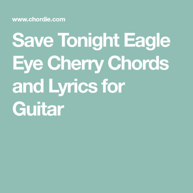 Save Tonight Eagle Eye Cherry Chords and Lyrics for Guitar | Guitar ...