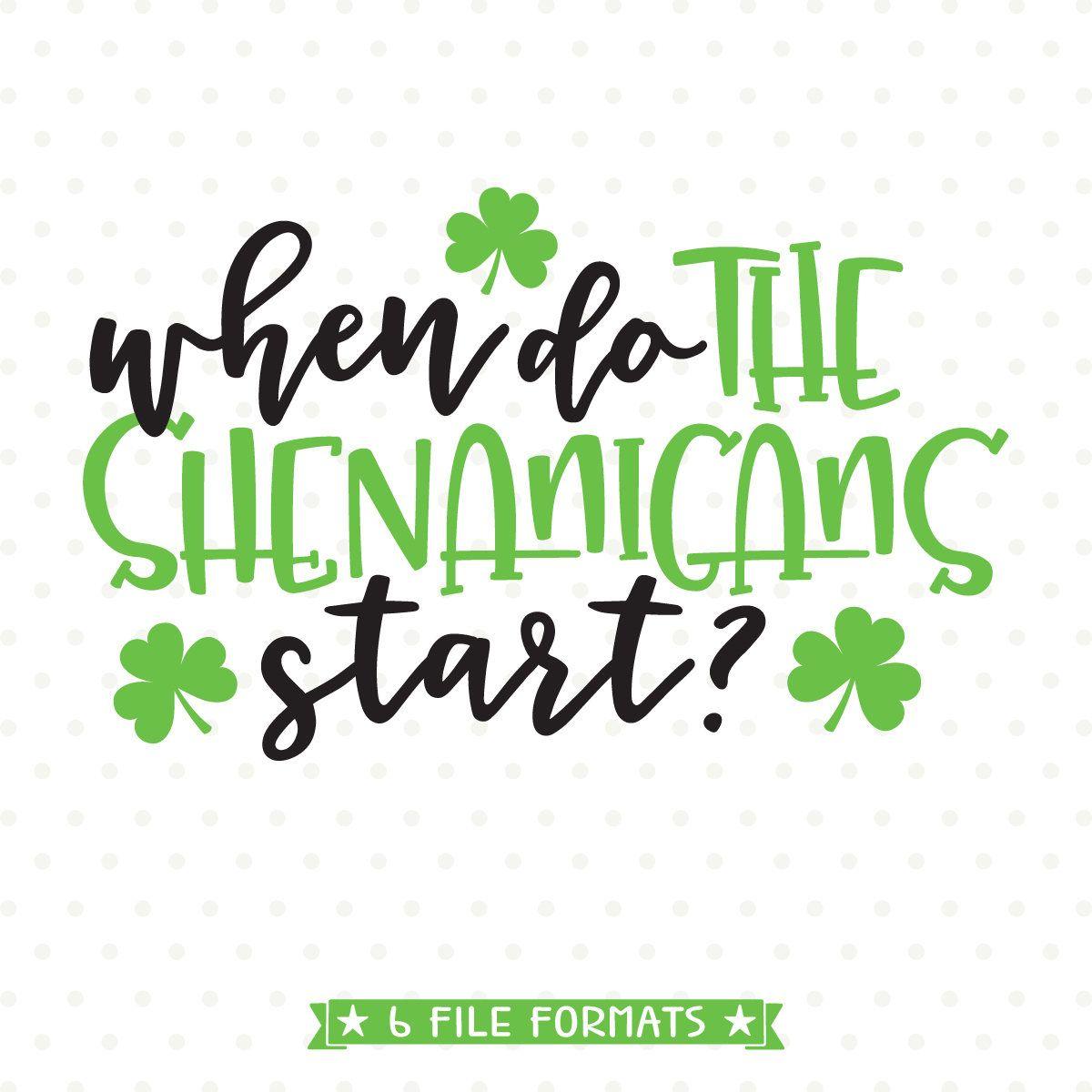 St Patricks Day Svg When Do The Shenanigans Start Svg File Etsy St Patricks Day Quotes St Patricks Day Clipart St Patrick Day Shirts