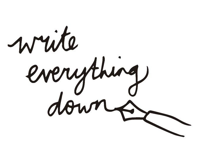 Image result for write everything down