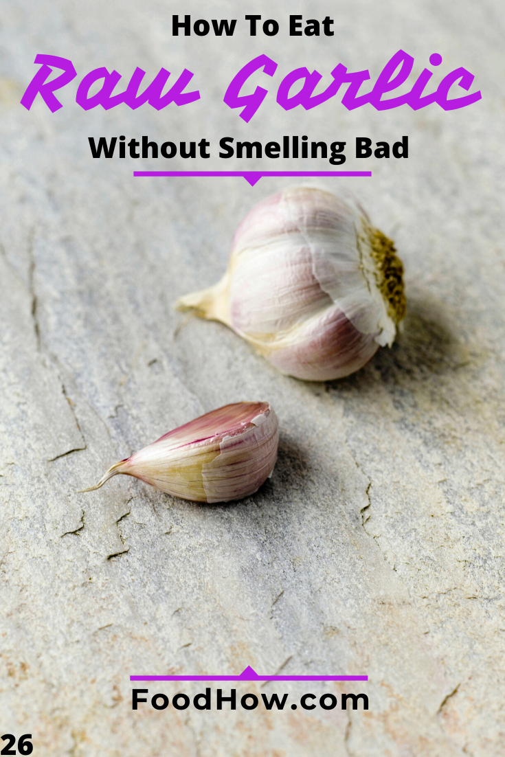 how to eat raw garlic without smelling bad (11 odor busters