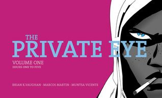 The Private Eye, Volume One by Brian K. Vaughan and Marcos Martin