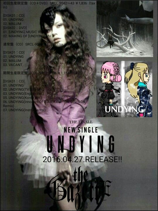 the GazettE「UNDYING」   6TH MOV. New Single 『UNDYING』 2016년4월27일(수) 발매 첫 회합 생산 끝 플랫폼(CD+DVD)SRCL-9042∼43엔 1, 836(tax in) [DISK01:CD] 01. UNDYING 02. MALUM [DISK02:DVD] 01. [UNDYING] MUSIC VIDEO 02. MAKING OF [UNDYING] MV 통상 반(CD)SRCL-9044엔 1, 296(tax in) [DISK01:CD] 01. UNDYING 02. MALUM 03. VACANT 기간생산 끝 플랫폼(CD)SRCL-8938엔 1, 154(tax in) [DISK01:CD] 01. UNDYING 02. UNDYING(TV Size Ver.) 03. UNDYING(English Ver.) 05. UNDYING(Korea Ver.) 06. UNDYING(Innocent Of D.A.R.K.E.R. THE DIVISION Remix)…
