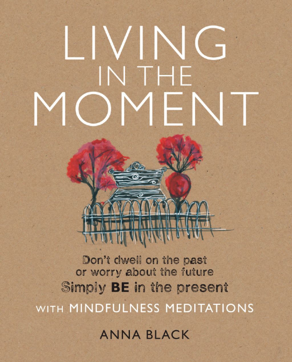 Living In The Moment Ebook
