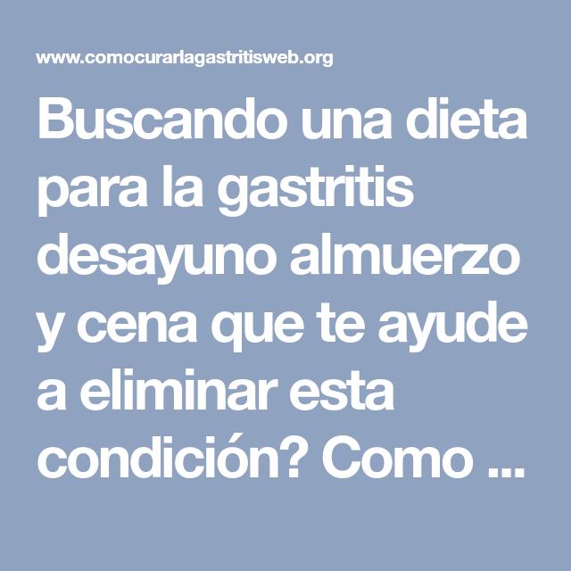Dieta para la gastritis cronica desayuno almuerzo y cena