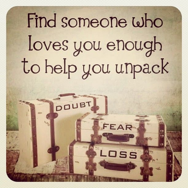 Everyone comes with baggage.. Everyone has painful past. When you ...