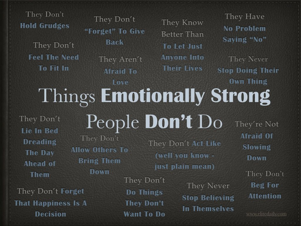15 Things Emotionally Strong People Don't Do  (www.elitedaily.com)