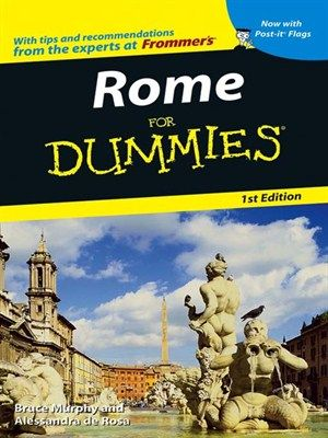 Rome For Dummies Dummies Travel Series, Book 117 by Bruce Murphy Alessandra de Rosa
