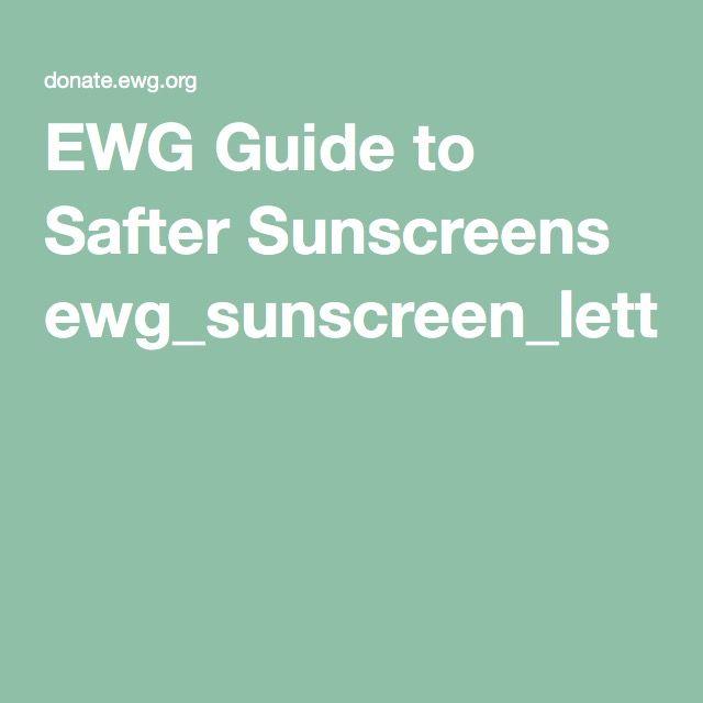 EWG Guide to Safer Sunscreens ewg_sunscreen_lettersize_C03.pdf